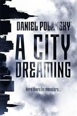 A City Dreaming by Polansky, Daniel, NEW Book, (Hardcover) FREE