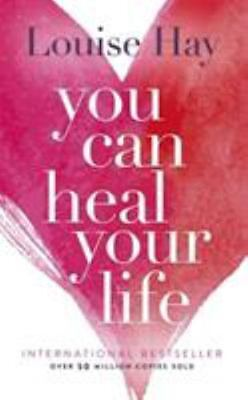 You Can Heal Your Life by Louise L. Hay (1984, Paperback, Anniversary, Reprint)