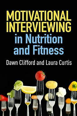 Motivational Interviewing in Nutrition and Fitness by Dawn Clifford (English) Ha