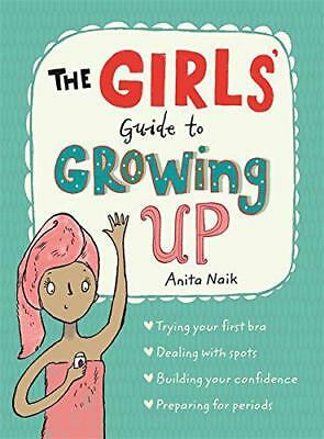 The Girls' Guide to Growing Up by Naik, Anita, NEW Book, (Paperback) FREE & Fast