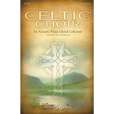 The Celtic Choir (Book/CD) Preview Pak Composed by Joseph M. Martin