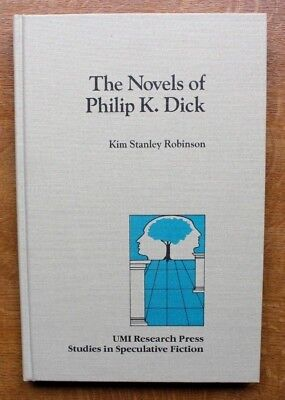 Kim Stanley Robinson: The Novels Of Philip K Dick. Signed Us 1984 1St Umi Hb.