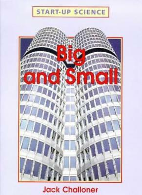 Big and Small (Start-up-Science),Jack Challoner- 9781855618725