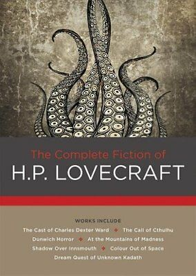 The Complete Fiction of H. P. Lovecraft by Howard P. Lovecraft