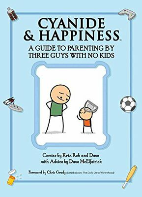 Cyanide & Happiness: A Guide to Parenting by Three Guys with No Kids-Kris Wilson