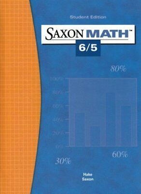 Saxon Math 6/5: Student Edition 2004 by John Saxon and Stephen Hake (Hardcover)