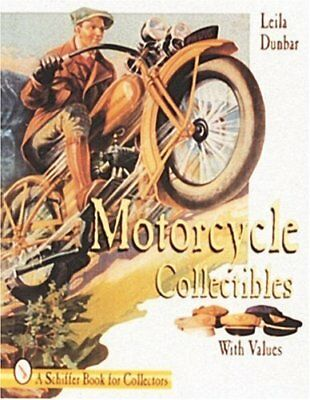 Motorcycle Collectibles (Schiffer Book for Collectors) by Dunbar, Leila