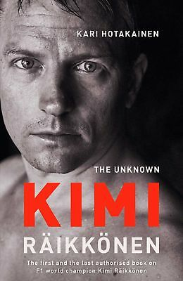 The Unknown Kimi Raikkonen by Kari Hotakainen New Hardcover Book
