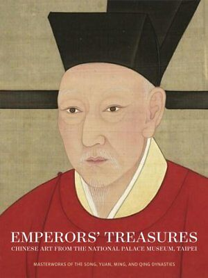 Emperors' Treasures : Chinese Art from the National Palace Museum, Taipei by...
