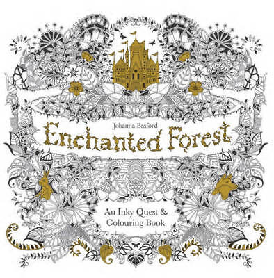Enchanted Forest: An Inky Quest and Colouring Bo, Johanna Basford, New