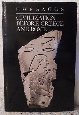 Civilization Before Greece And Rome (HWF. Saggs,  1989,  Hardcover) 0300044402