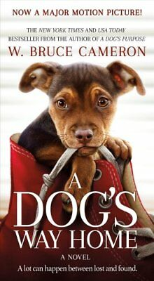 A Dog's Way Home Movie Tie-In by W Bruce Cameron 9781250301901 (Paperback, 2018)