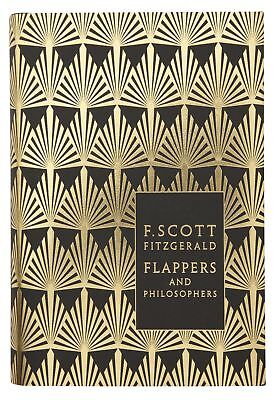 Flappers and Philosophers: The Collected Short Stories of F. Scott Fitzgerald, F