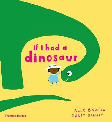 If I had a dinosaur, Gabby  Dawnay, New