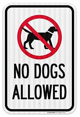 """No Dogs Allowed Sign - 12""""x18"""" - .080 3M EGP Reflective Aluminum"""