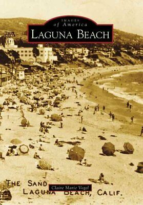 Images of America: Laguna Beach by Claire Marie Vogel (2009, Paperback)