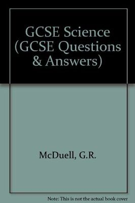 GCSE Science (GCSE Questions & Answers),G.R. McDuell, Graham Booth