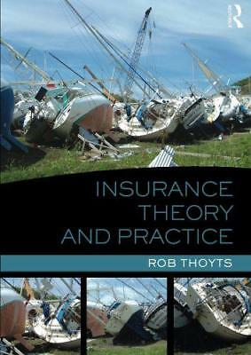 Insurance Theory and Practice by Rob Thoyts, NEW Book, (Paperback) FREE & Fast D