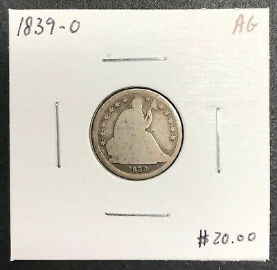 1839-O U.s. Liberty Seated Dime ~ Ag Condition ! $2.95 Max Shipping! C475