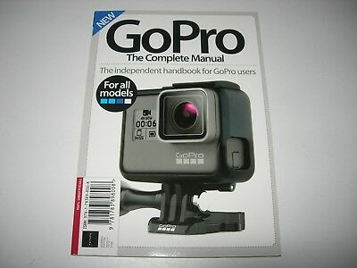 GOPRO - THE COMPLETE MANUAL -The Independent Handbook For GoPro Users