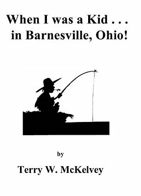 """When I WAS a KID in Barnesville, Ohio !"