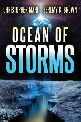 Ocean of Storms by Christopher Mari and Jeremy K. Brown (2016, Paperback)