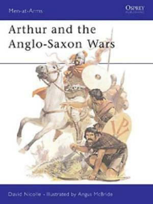 Osprey Men-at-Arms Arthur and the Anglo-Saxon Wars SC VG+