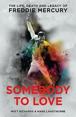 Somebody to Love: The Life Death and Legacy of Freddie Mercury NEW BOOK