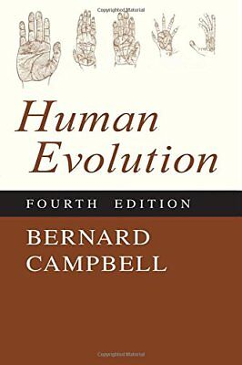 Human Evolution: An Introduction to Man's Adaptations by Campbell, Bernard