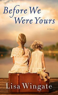 Before We Were Yours: A Novel by Lisa Wingate 2017,Fast Delivery .