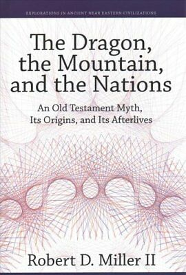 Explorations in Ancient near Eastern Civilizations: Dragon, the Mountain, and...