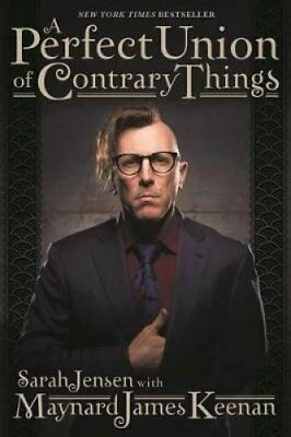 A Perfect Union of Contrary Things by Maynard James Keenan 9781617137273