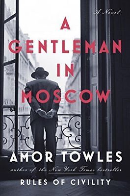 A Gentleman in Moscow: A Novel by Amor Towles NEW 2018, Fast Delivery .