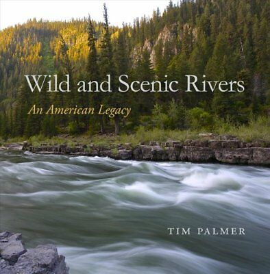 Wild and Scenic Rivers by Tim Palmer (2017, Hardcover)