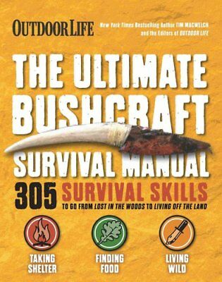 The Ultimate Bushcraft Survival Manual by Tim MacWelch 9781681882383