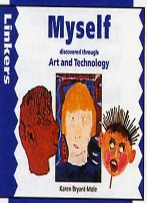 Myself Discovered Through Art and Technology (Linkers) (Linkers: Art and Techn,