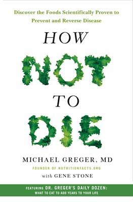 How Not to Die by Michael Greger and Gene Stone Brand New Hardcover Book WT74019