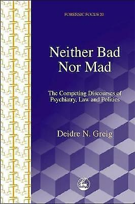 Neither Bad Nor Mad, Deidre N. Greig