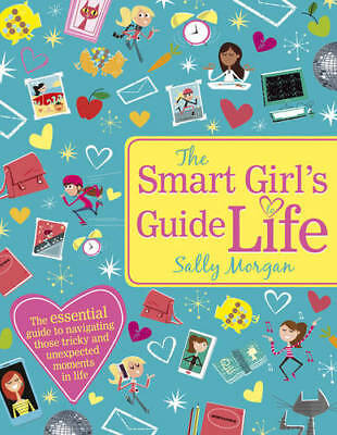 The Smart Girl's Guide to Life (Smart Girls Guid, Morgan, Sally, New