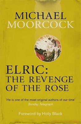 Elric: The Revenge of the Rose (Moorcocks Multiv, Moorcock, Michael, New