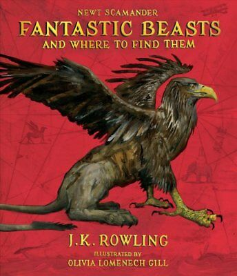 Fantastic Beasts and Where to Find Them: The Illustrated Edition 9781338216790