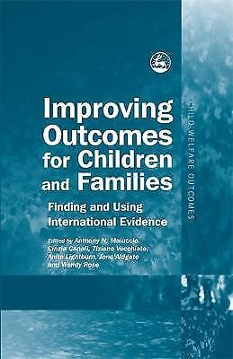 Improving Outcomes for Children and Families, Anthony N. Maluccio