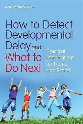How to Detect Developmental Delay and What to Do Next, Mary Mountstephen