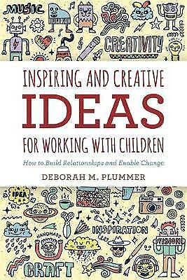Inspiring and Creative Ideas for Working with Children, Plummer, Deborah M.