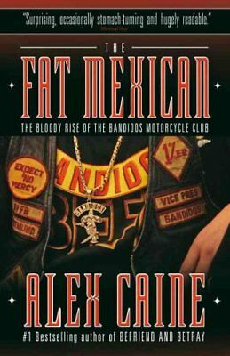 The Fat Mexican The Bloody Rise of the Bandidos Motorcycle Club 9780307356611