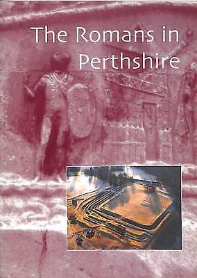 The Romans in Perthshire, Very Good Condition Book, David Woolliscroft And Birgi