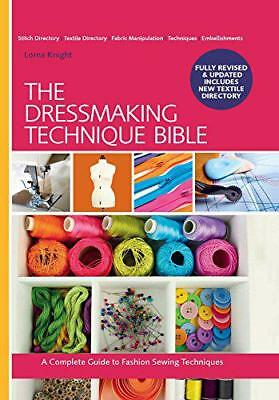 The Dressmaking Technique Bible: A Complete Guide to Fashion Sewing Techniques b