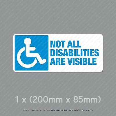 Disabled Driver - Not All Disabilities Are Visible - Sign / Sticker - SKU5327