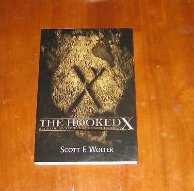 The Hooked X Key To The Secret History Of North America By Scott F