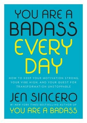 You Are a Badass Every Day How to Keep Your Motivation Strong by Jen Sincero